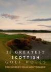 18 Greatest Scottish Golf Holes - Full Photographic Edition