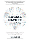 Social Payoff - Measurable And Cutting-edge Strategies To Boost Sales Customer Loyalty And Brand Dominance Through Social Media