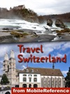Switzerland Includes Zurich Geneva Basel Berne Baden Chur And More Illustrated Guide Phrasebook And Maps Mobi Travel