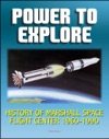 Power To Explore History Of Marshall Space Flight Center 1960-1990 - Von Braun Apollo Saturn V Rocket Lunar Rover Skylab Space Shuttle Challenger Accident Spacelab Hubble Space Telescope ISS