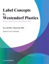 Label Concepts V Westendorf Plastics