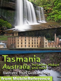 TASMANIA, AUSTRALIA: ILLUSTRATED TRAVEL GUIDE & MAPS. INCLUDING HOBART AND MORE (MOBI TRAVEL)