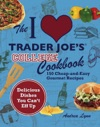 The I Love Trader Joes College Cookbook