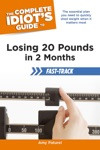 The Complete Idiots Guide To Losing 20 Pounds In 2 Months Fast-Track