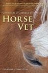 Horse Vet Chronicles Of A Mobile Veterinarian