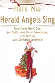 HARK THE HERALD ANGELS SING PURE SHEET MUSIC DUET FOR GUITAR AND TENOR SAXOPHONE, ARRANGED BY LARS CHRISTIAN LUNDHOLM