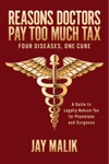 Reasons Doctors Pay Too Much Tax -- Four Diseases One Cure