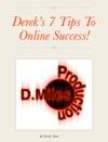 Dereks 7 Tips To Online Success