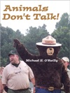 Animals Dont Talk