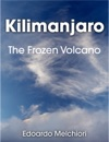 Kilimanjaro - The Frozen Volcano