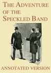 The Adventure Of The Speckled Band - Annotated Version
