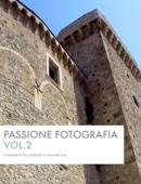 PASSIONE FOTOGRAFIA VOL.2