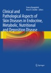 Clinical And Pathological Aspects Of Skin Diseases In Endocrine Metabolic Nutritional And Deposition Disease