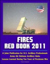 Fires Red Book 2011 A Joint Publication For US Artillery Professionals Army Air Defense Artillery Units Lessons Learned During Ten Years Of Persistent War