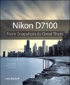 Nikon D7100 From Snapshots To Great Shots