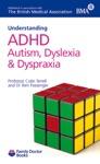 Understanding ADHD Autism Dyslexia  Dyspraxia