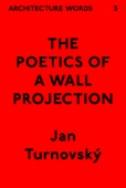 Architecture Words 3: The Poetics of a Wall Projection