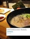 OFFTHEGLASS TRAVEL JAPAN