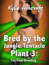 Bred By The Jungle Tentacle Plant 3 The Final Breeding Monster Sex Erotica