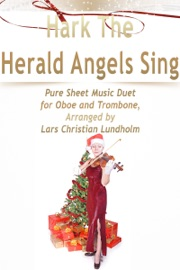 HARK THE HERALD ANGELS SING - PURE SHEET MUSIC DUET FOR OBOE AND TROMBONE, ARRANGED BY LARS CHRISTIAN LUNDHOLM