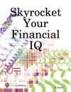 Skyrocket Your Financial IQ