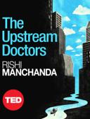 The Upstream Doctors