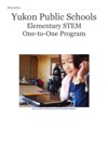 Yukon Public Schools Elementary STEM                  One-to-One Program
