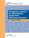 Developing A Protocol For Observational Comparative Effectiveness Research