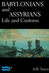 Babylonians And Assyrians Life And Customs