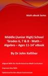 Middle Junior High School Grades 6 7  8 - Math - Algebra  Ages 11-14 EBook