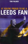 If Youre Proud To Be A Leeds Fan
