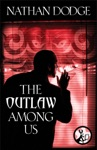 The Outlaw Among Us