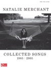 Natalie Merchant - Collected Songs 1985-2005 Songbook