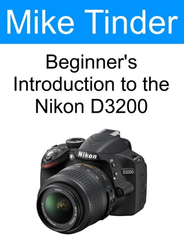Beginners Introduction to the Nikon D3200
