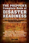 The Preppers Complete Book Of Disaster Readiness