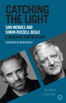 Catching The Light Sam Mendes And Simon Russell Beale - A Working Partnership