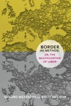 Border As Method Or The Multiplication Of Labor