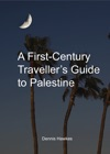 A First Century Travellers Guide To Palestine