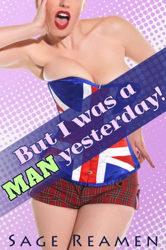 But I was a Man Yesterday -3 Book Gender Swap Bundle Waking up a Woman 8