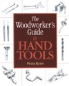 The Woodworkers Guide To Hand Tools