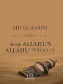 Ruaje Allahun, Allahu te ruan ty