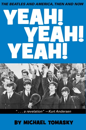 Yeah Yeah Yeah The Beatles and America Then and Now