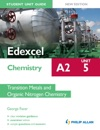 Edexcel A2 Chemistry Student Unit Guide New Edition Unit 5 Transition Metals And Organic Nitrogen Chemistry