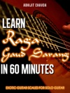 Learn Raga Gaud Sarang In 60 Minutes Exotic Guitar Scales For Solo Guitar