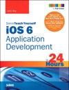 Sams Teach Yourself IOS 6 Application Development In 24 Hours 4e