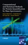 Computational And Statistical Methods For Protein Quantification By Mass Spectrometry