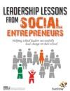 Leadership Lessons From Social Entrepreneurs