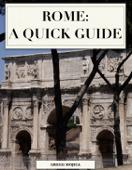 Rome: A Quick Guide