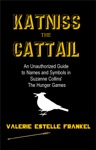Katniss The Cattail An Unauthorized Guide To Names And Symbols In Suzanne Collins The Hunger Games