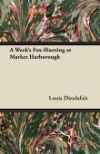 A Week's Fox-Hunting At Market Harborough